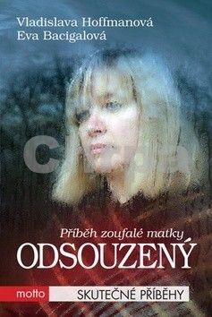 Eva Bacigalová, Vladislava Hoffmanová: Odsouzený cena od 60 Kč