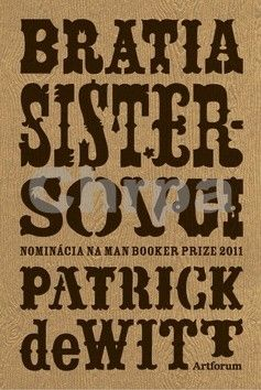 Patrick DeWitt: Bratia Sistersovci cena od 226 Kč
