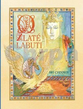 Sri Chinmoy: O zlaté labuti cena od 95 Kč