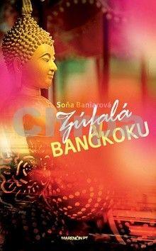Soňa Baniarová: Zúfalá v Bangkoku cena od 130 Kč