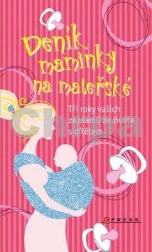 Ivana Auingerová: Deník maminky na mateřské cena od 77 Kč