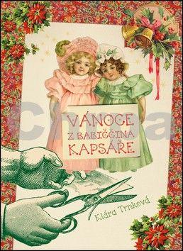 Klára Trnková: Vánoce z babiččina kapsáře cena od 142 Kč