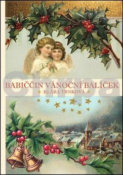 Klára Trnková: Babiččin vánoční balíček cena od 94 Kč