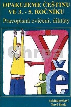 NOVÁ ŠKOLA Opakujeme češtinu ve 3.-5. ročníku cena od 0 Kč