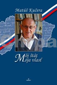 Matúš Kučera: Môj štát Moja vlasť cena od 231 Kč