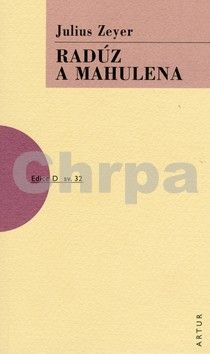 Julius Zeyer: Radúz a Mahulena - 2. vydání cena od 119 Kč