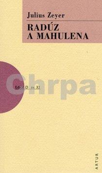 Julius Zeyer: Radúz a Mahulena cena od 122 Kč
