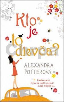 Alexandra Potter: Kto je to dievča? cena od 128 Kč