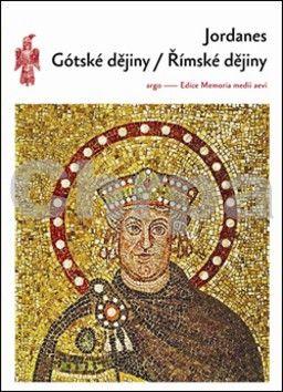 Jordanes, Stanislav Doležal: Gótské dějiny Římské dějiny cena od 274 Kč