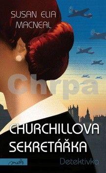 Susan Elia MacNeal: Churchillova sekretářka cena od 203 Kč