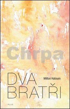 Milton Hatoum: Dva bratři cena od 103 Kč