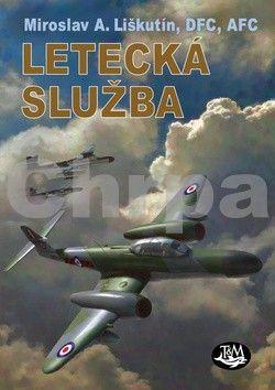 Miroslav Antonín Liškutín: Letecká služba cena od 124 Kč