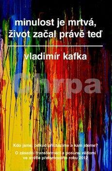 Vladimír Kafka: Minulost je mrtvá, život začal právě teď cena od 124 Kč