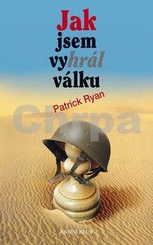 Patrick Ryan: Jak jsem vyhrál válku cena od 206 Kč