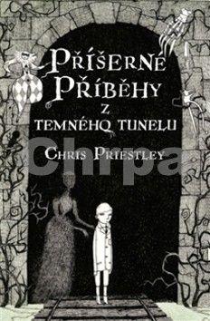 Chris Priestley: Příšerné příběhy z temného tunelu cena od 135 Kč