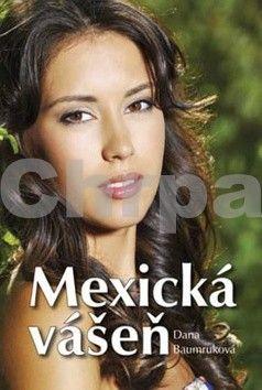 Dana Baumruková: Mexická vášeň cena od 152 Kč