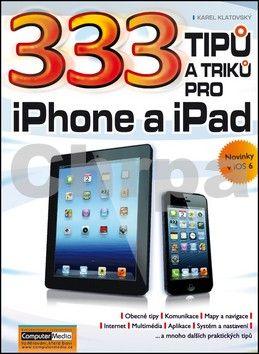 Karel Klatovský: 333 tipů a triků pro iPhone a iPad cena od 200 Kč