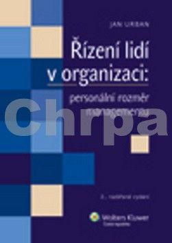 Jan Urban: Řízení lidí v organizaci: personální rozměr managementu cena od 357 Kč