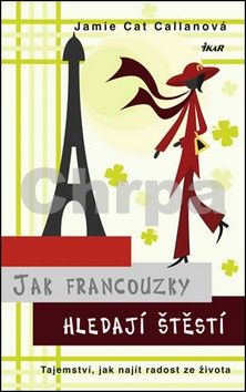 Jamie Cat Callan: Jak Francouzky hledají štěstí cena od 183 Kč