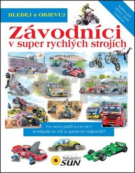 Eduardo Trujillo, Kolektiv: Závodníci v super rychlých strojích - Hledej a objevuj cena od 137 Kč