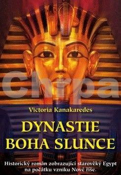 Victoria Kanakaredes: Dynastie boha Slunce cena od 96 Kč