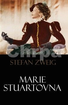 Stefan Zweig: Marie Stuartovna cena od 196 Kč
