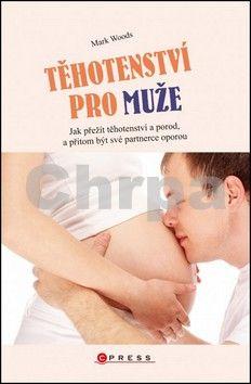 Mark Woods: Těhotenství pro muže cena od 226 Kč