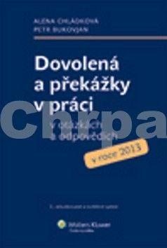 Alena Chládková, Petr Bukovjan: Dovolená a překážky v práci v otázkách a odpovědích v roce 2013 cena od 242 Kč
