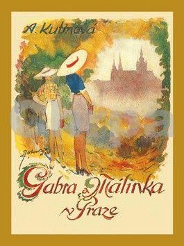 Amálie Kutinová: Gabra a Málinka v Praze cena od 128 Kč