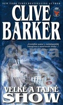 Clive Barker: Velké a tajné show cena od 168 Kč