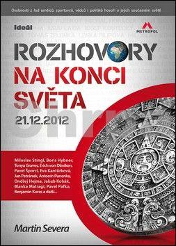 Martin Severa: Rozhovory na konci světa 21.12.2012 cena od 186 Kč