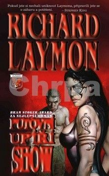 Richard Laymon: Putovní upíří show cena od 152 Kč