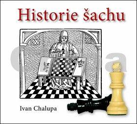 Ivan Chalupa: Historie šachu cena od 168 Kč