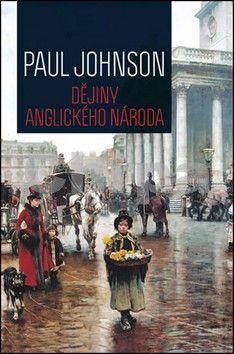 Paul Johnson: Dějiny anglického národa - 2. vydání cena od 200 Kč