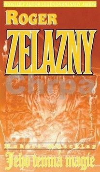 Roger Zelazny: Jeho temná magie cena od 129 Kč