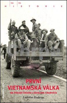 Ladislav Kudrna: První vietnamská válka cena od 247 Kč