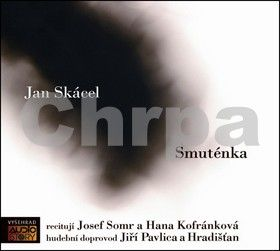 Jan Skácel: Smuténka - CD