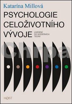 Katarína Millová: Psychologie celoživotního vývoje - Uvedení do moderních teorií cena od 119 Kč