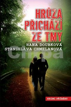 Hana Doubková, Stanislava Chmelanová: Hrůza přichází ze tmy cena od 73 Kč