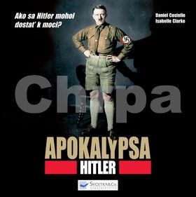 Daniel Costelle: Apokalypsa - Hitler cena od 320 Kč