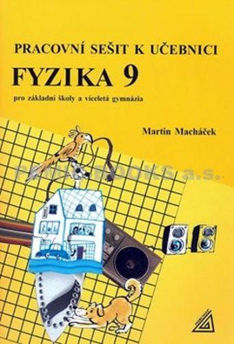 M. Macháček: Pracovní sešit k učebnici Fyzika 9 pro ZŠ a víceletá gymnázia cena od 51 Kč