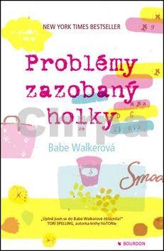 Babe Walker: Problémy zazobaný holky cena od 162 Kč