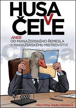 Radka Maňáková, Miloš Pícha: Husa v čele cena od 260 Kč