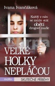 Ivana Ivančáková: Velké holky nepláčou cena od 58 Kč
