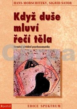 Hans Morschitzky, Sigrid Sator: Když duše mluví řečí těla (E-KNIHA) cena od 0 Kč