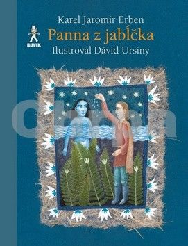 Karel Jaromír Erben, David Ursiny: Panna z jabĺčka cena od 172 Kč