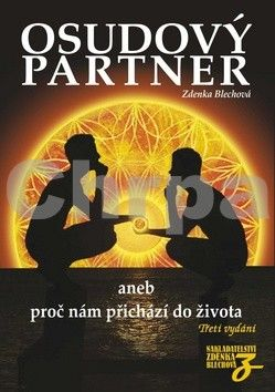 Zdenka Blechová: Osudový partner aneb proč nám přichází do života - 3. vydání cena od 242 Kč