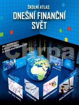 Školní atlas - Dnešní finanční svět cena od 104 Kč