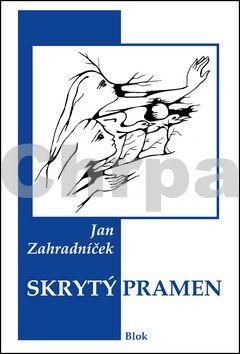 Jan Zahradníček: Skrytý pramen cena od 132 Kč