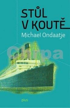 Michael Ondaatje: Stůl v koutě cena od 199 Kč